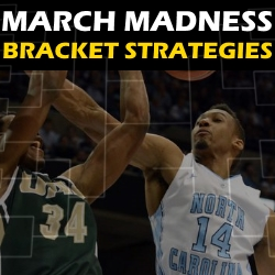 March Madness Bracket Strategies